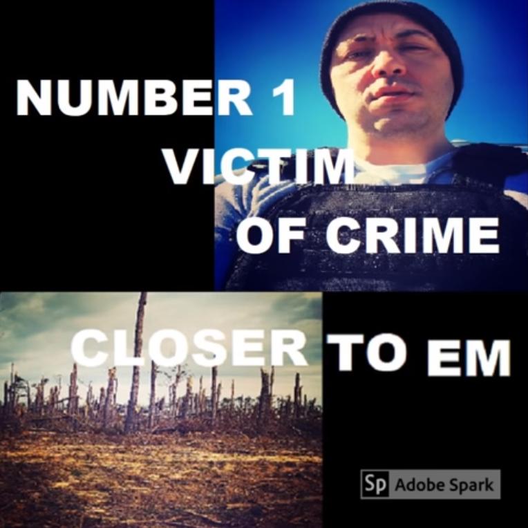 """Number 1 Victim Of Crime - """"Closer To Em"""""""