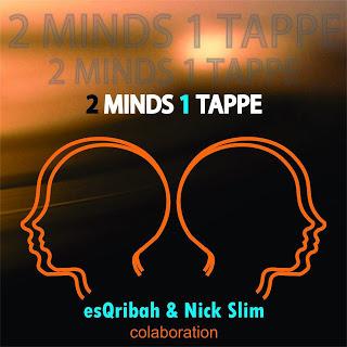 ESQRIBAH & NICK SLIM - 2MINDS 1TAPPE