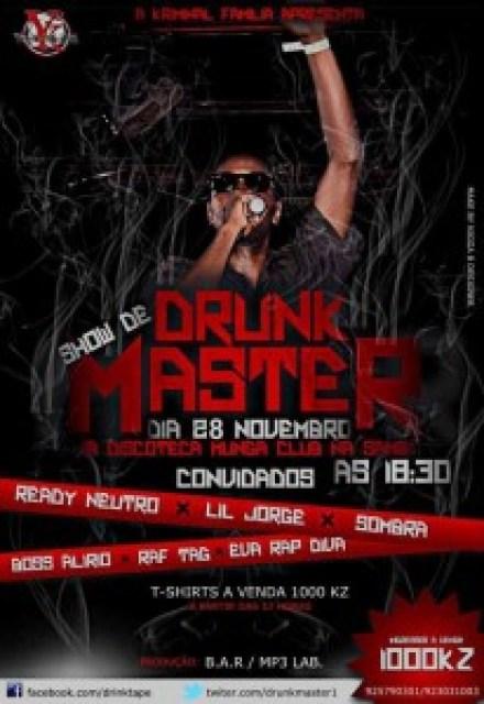 Dia 28 de novembro show de Drunk Master