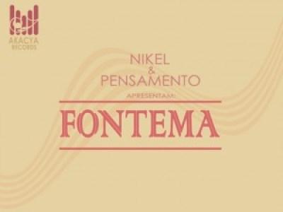 Nikel & Pensamento - Fontema