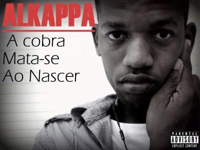 Alkappa - A Cobra Mata-se Ao Nascer [Mixtape]