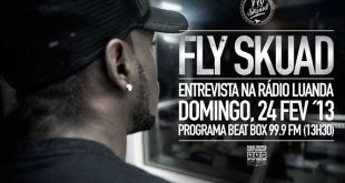 Fly Skuad - Entrevista no Beat Box este Domingo [24.02.13]