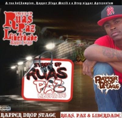 Rapper Stage - Musicas Promoçionais do EP-Ruas, Paz & Liberdade