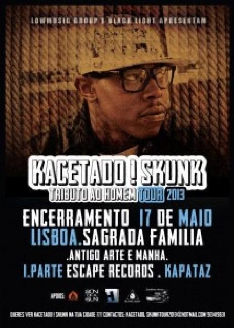 Kacetado ! Skunk - Tour 2013 Encerramento 17 De Maio Lisboa