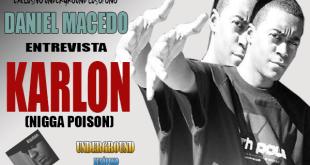 Daniel Macedo Entrevista: Karlon (Nigga Poison)