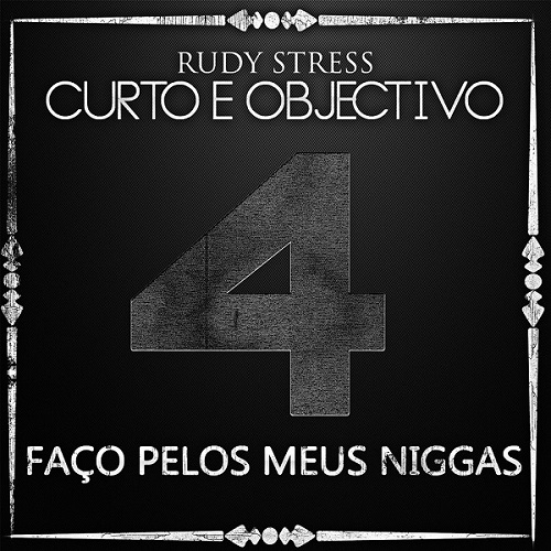 Mixtape: Rudy Stress - Curto e Objectivo 4‏