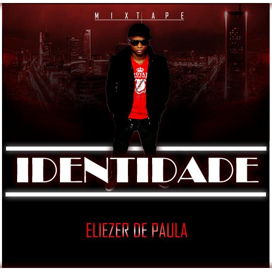 Mixtape: Eliezer de Paula - Identidade