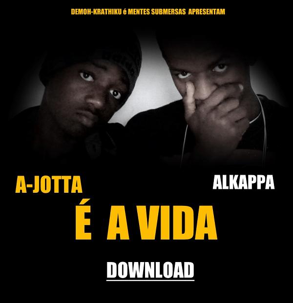 Áudio: A-Jotta e Alkappa - É a Vida