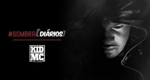 Vídeo: Kid Mc -  #Sombra (Diários) Pt.01