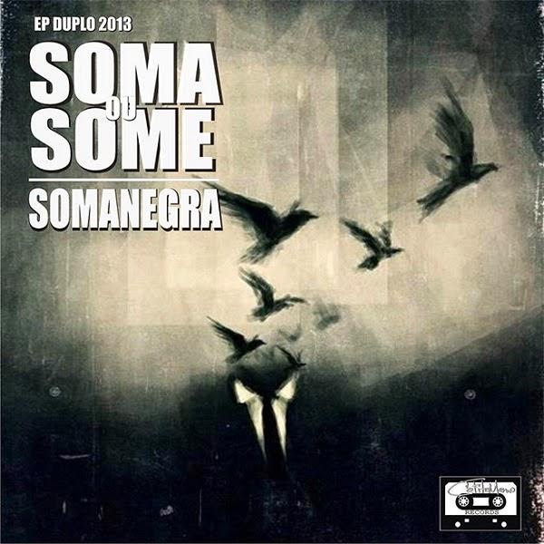 EP: Somanegra - Soma ou Some