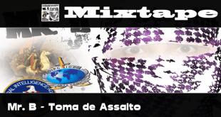 Mixtape: Mr. B - Toma de Assalto