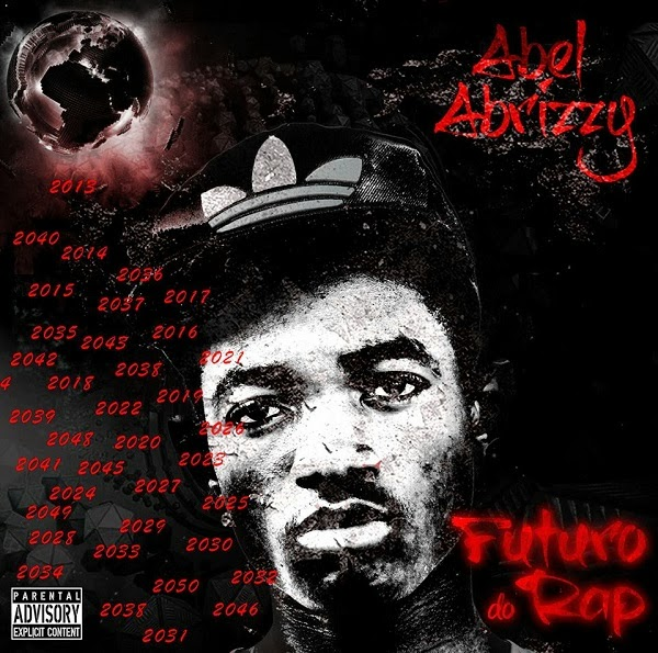 Mixtape: Abel Abrizzy - Futuro Do Rap