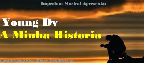 Áudio: Young Dv - A Minha Historia