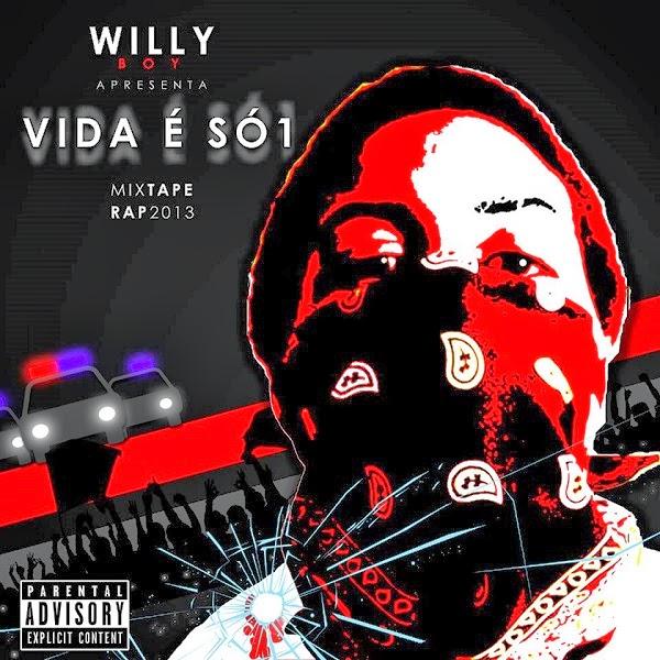 Mixtape: Will Boy - Vida é Só 1