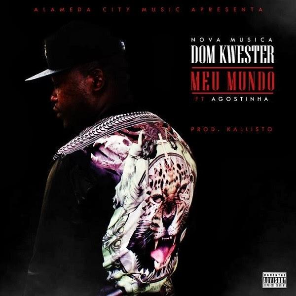 Áudio: Dom Kwester ft Agostinha - Meu Mundo (Prod. Kallisto)