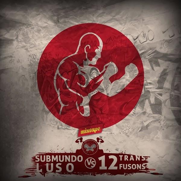 Mixtape: SubMundo Luso vs 12Transfusons (2013)
