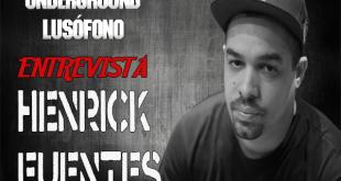 Underground Lusófono Entrevista: Henrick Fuentes