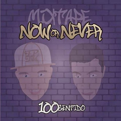 Mixtape: 100Sentido - Now or Never