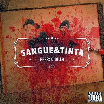 Álbum: Raffs & Dilla - Sangue & Tinta