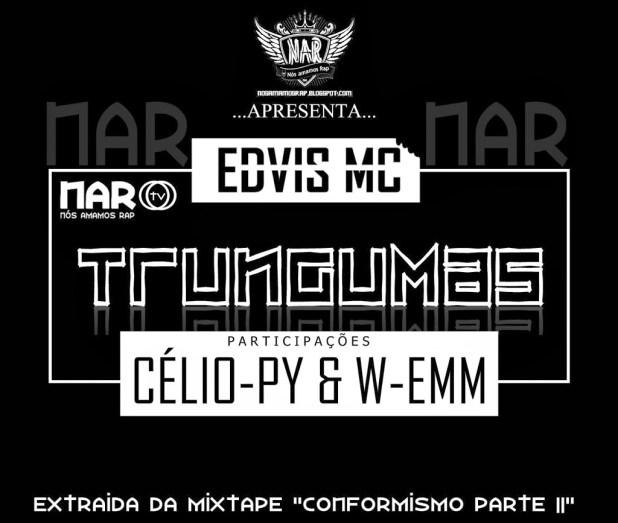 Áudio: Edvis Mc - Trungumas ft. Celio-py e W.emm