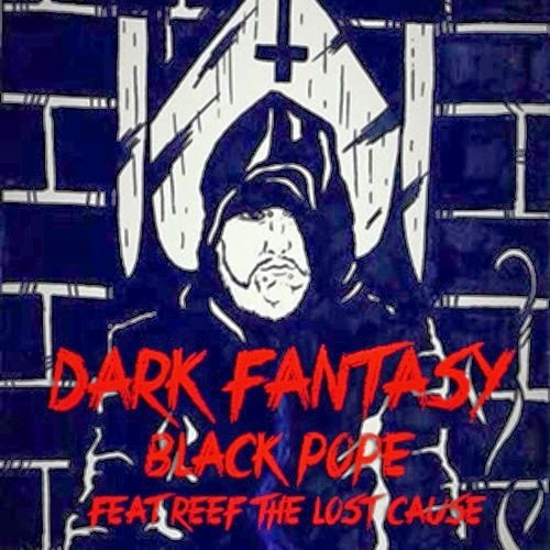 Áudio: Black Pope Ft. Reef the Lost Cauze - Dark Fantasy