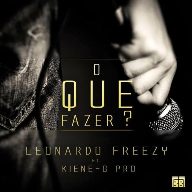 Áudio: Leonardo Freezy - O que fazer ft. Kieny G