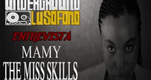Underground Lusófono Entrevista: Mamy The Miss Skills