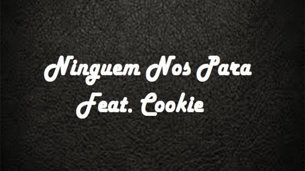 Yayo Boyz - Ninguem Nos Para Feat Cookie