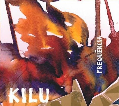 Álbum: Kilu - Frequência