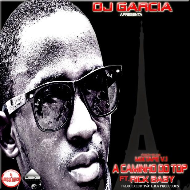 Mixtape: Dj Garcia Ft Rick Baby -  A Caminho do Top Vol.1