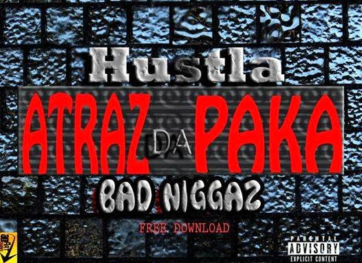 Áudio: Bad Niggaz Crew - Hustla Atraz da Paka
