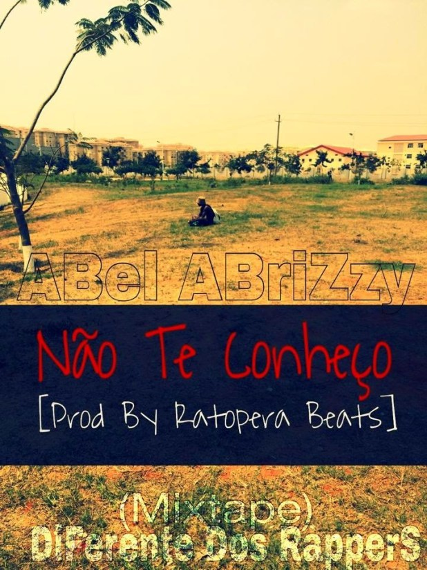 Áudio: Abel AbriZzy - Não Te Conheço (Prod. By Ratopera Beats)