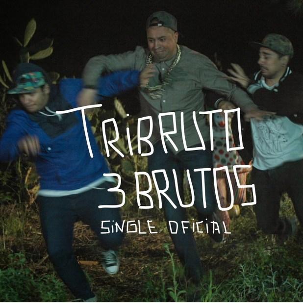 Single: Tribruto - 3 Brutos
