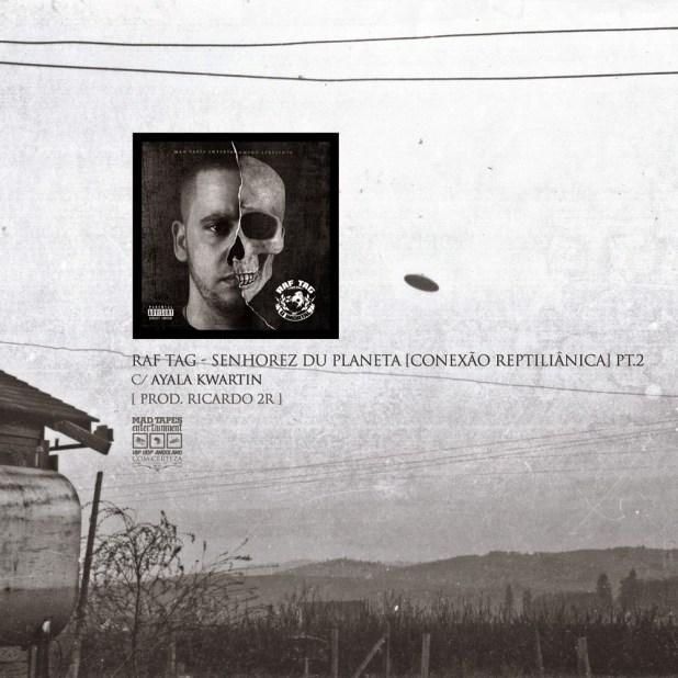 Áudio: Raf Tag ft. Ayala Kwartin - Senhorez Du Planeta  [Conexão Reptiliânica] Pt.2 (Prod. Ricardo 2R)