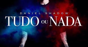 Álbum: Daniel Shadow - Tudo ou Nada