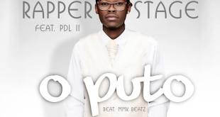 Áudio: Rapper Stage feat. PDL II - O Puto  (Prod. Mmk Beatz)