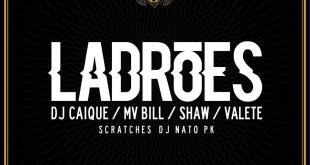 Single: Dj Caique Part. MV Bill, Shaw e Valete - Ladrões