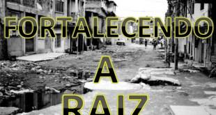 "Projeto ""Fortalecendo a Raiz"""