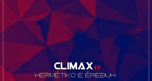 EP: Hermétiko & Érebuh - Climax [Download]