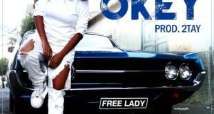 Áudio: Free Lady - Okey (Prod. 2Tay) [Download]
