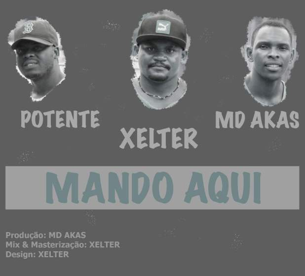 MD Akas, Xelter & Potente - Mando Aqui  [Download]