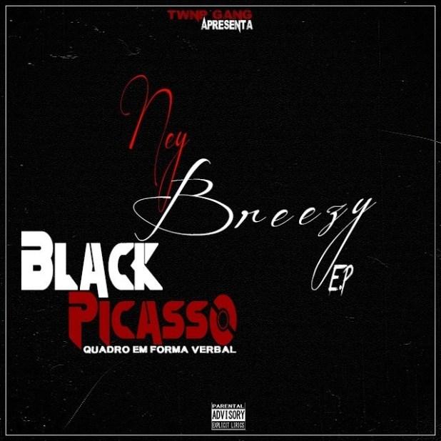 EP: Ney Breey - Black Picasso (Quadro Em Forma Verbal) [Download]
