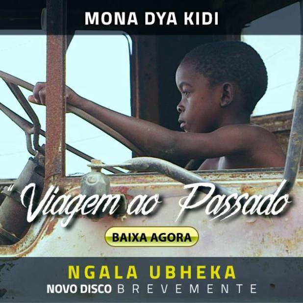 Mona Dya Kidi - Viagem ao passado Ft. M.Fashion [Download]