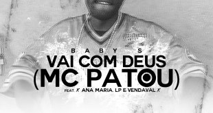 Baby S - Vai com Deus (Mc Patou) Feat. Ana Maria, LP & Vendaval [Download]