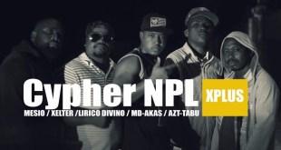 Mesio, Xelter, Lirico Divino, MD Akas & AZT Tabu - Cypher NPL