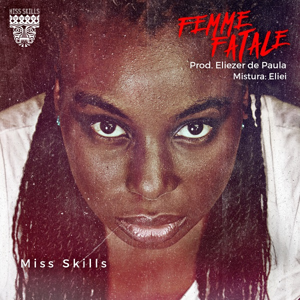 Miss Skills - Femme Fatale [Download]