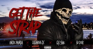 Uncle Murda, 50 Cent,  6ix9ine, Casanova - Get The Strap