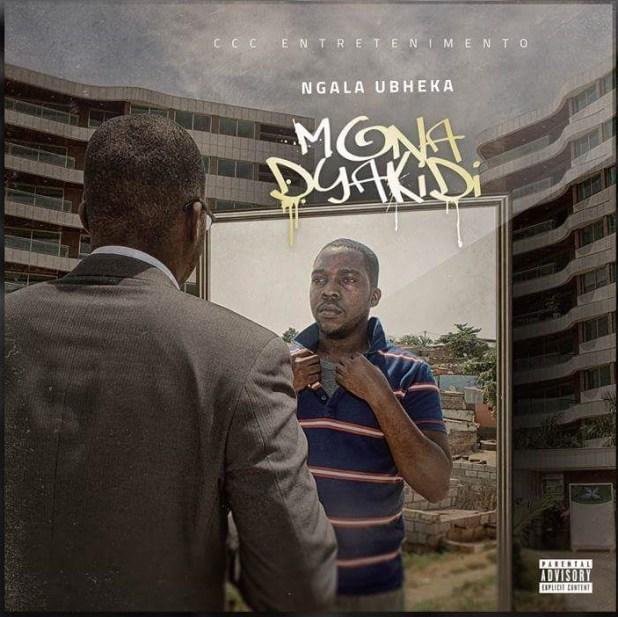Álbum: Mona Dya Kid - Ngala Ubheka