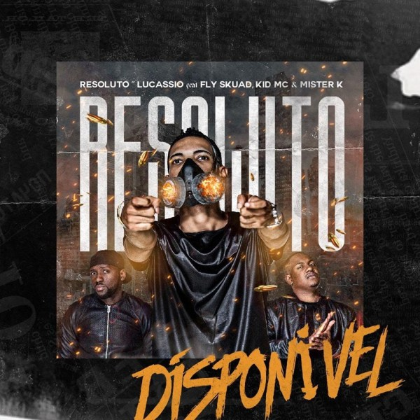 Lucassio - Resolutos feat Fly Skuad, Kid MC e Mister K [Prod. Dmage MC]