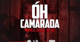 Naice Zulu e BC - Óh Camarada